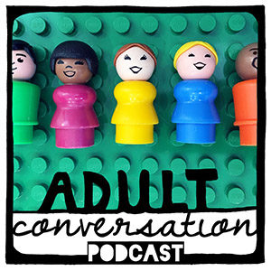 Adult Conversation Podcast